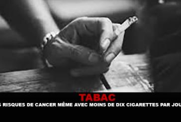 TABAC : Des risques de cancer même avec moins de 10 cigarettes par jour.