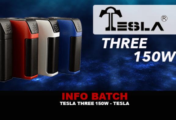 INFO BATCH : Tesla Three 150w (Tesla)