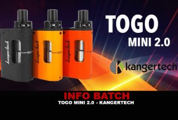 INFO BATCH : Togo Mini 2.0 (Kangertech)