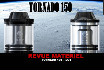 REVUE : TORNADO 150 PAR IJOY