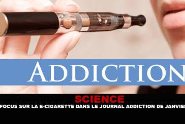 SCIENCE : Focus sur la e-cigarette dans le journal «Addiction» de Janvier 2017