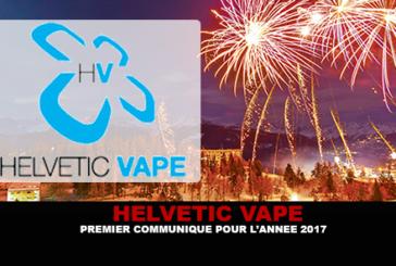 HELVETIC VAPE : Premier communiqué pour l'année 2017
