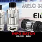BATCH INFO:Melo 300(Eleaf)