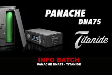 BATCH INFO:Panache Dna 75(Titanide)
