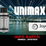 BATCH INFO: אטומיזציה של Unimax (Joyetech)