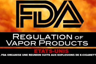 ÉTATS-UNIS : La FDA organise une réunion suite aux nombreuses explosions de e-cigarettes.