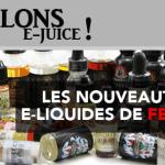 Laten we praten E-JUICE: e-liquid releases van de maand februari 2017