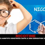 NICOTINE : Des troubles auditifs constatés suite à son exposition chez l'enfant.