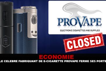 ÉCONOMIE : Le célèbre fabriquant de e-cigarette Provape ferme ses portes.