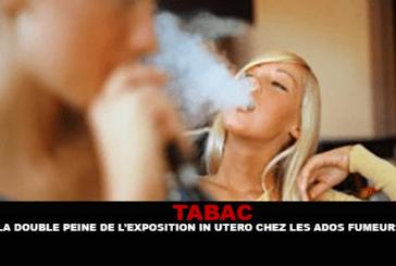 TABAC : La double peine de l'exposition In utero chez les ados fumeurs.