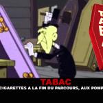 TABAC : Vendre les cigarettes à la fin du parcours, aux pompes funèbres.