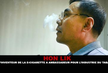 HON LIK : D'inventeur de la e-cigarette moderne à ambassadeur pour l'industrie du tabac.