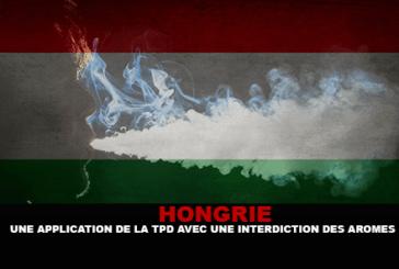 HONGRIE : Une application de la TPD avec une interdiction des arômes pour les e-liquides.