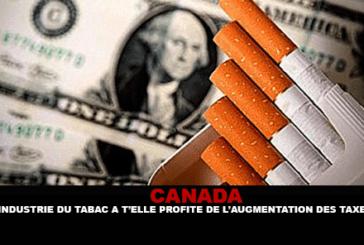 CANADA : L'industrie du tabac profite t'elle de l'augmentation des taxes pour gonfler ses prix ?
