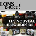 PARLONS E-JUICE : Les sorties e-liquides du mois de Mars 2017