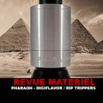 REVUE : PHARAOH PAR DIGIFLAVOR & RIP TRIPPERS