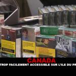 CANADA : Le tabac est trop facilement accessible sur l'Ile du Prince Edouard.