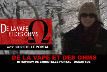 OF VAPE AND OHMS: Interview of Christelle Portal (Océanyde)