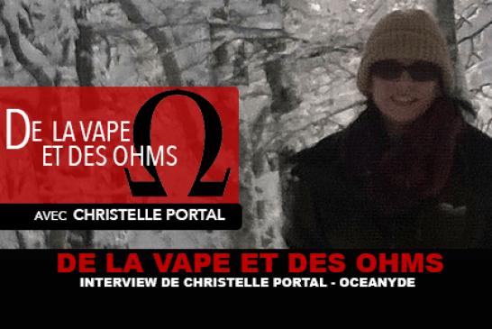 DE LA VAPE ET DES OHMS : Interview de Christelle Portal (Océanyde)
