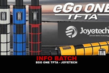 INFO BATCH : Kit eGo One TFTA (Joyetech)
