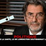 POLITIQUE : Ministre de la santé, le Dr Lowenstein soutiendrait le vapotage.