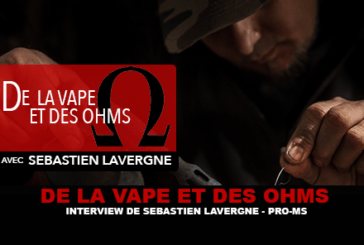 VAPE ו OHMS: ראיון עם סבסטיאן Lavergne (Pro-MS)