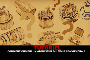 TUTORIAL: How to choose an atomizer that suits you?