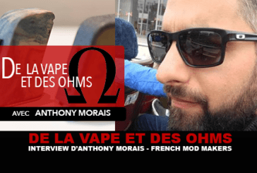DI VAPE E OHMS: intervista a Morais Anthony (Mod Makers francese)