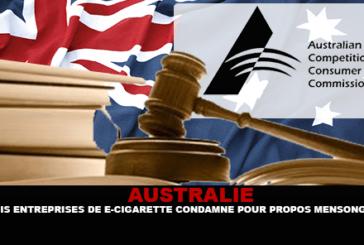 AUSTRALIE : Trois entreprises de e-cigarette condamné pour propos mensongers.