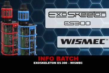 INFO BATCH : ES300 Exoskeleton (Wismec)