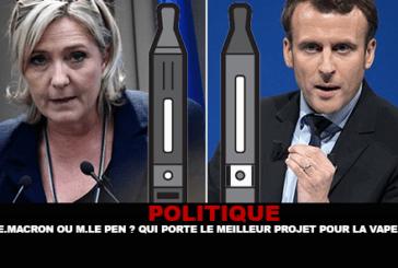 POLITIQUE : E. Macron ou M. Le Pen ? Qui porte le meilleur projet pour la vape ?