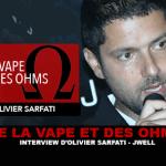 VAPE AND OHMS: Интервью с Оливье Сарфати (J-Well)