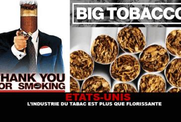 ETATS-UNIS : L'industrie du tabac est plus que florissante !