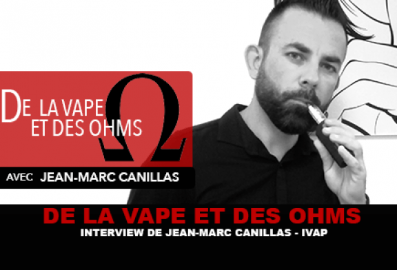 VAPE AND OHMS: Интервью с Жан-Марком Канильясом (IVAP)