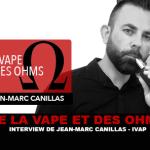 VAPE AND OHMS: Интервью с Жан-Марком Канильясом (IVAP)