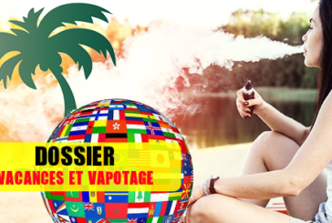 DOSSIER: Well prepare to vapote during my holidays!
