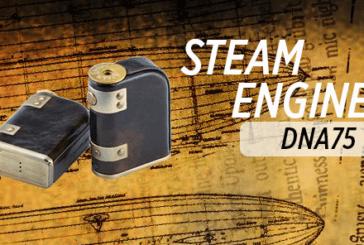 INFO BATCH : Steam Engine Dna75 (Vapeman)