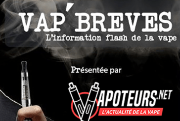 VAP'BREVES: The vape news of Wednesday 16 May 2018