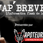 VAP'BREVES: The news of Monday 23 April 2018.