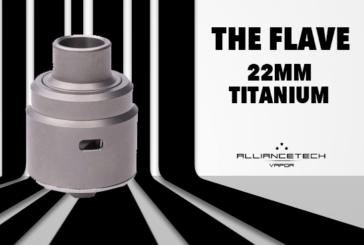 INFO BATCH : The Flave 22mm (Alliancetech Vapor)