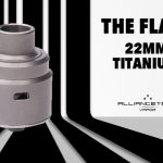 BATCH INFO: The Flave 22mm (Alliancetech Vapor)
