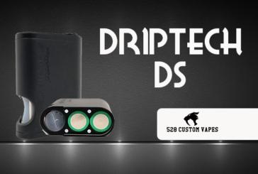 INFO BATCH : Driptech DS (528 Custom Vapes)