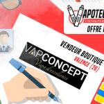 OFFRE D'EMPLOI : Vendeur boutique – Vapconcept – Valence (26)