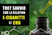 DOSSIER : Tout savoir sur la relation du CBD avec la cigarette électronique.