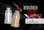 INFORMAZIONI SUL BATCH: Berserker RDA MTL (Vandy Vape)