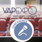 CULTURE: What conferences for the Vapexpo Paris-Nord Villepinte in 30 days?