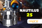 INFO BATCH : Nautilus 2S (Aspire)