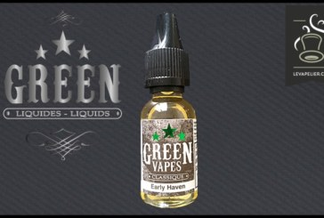 REVUE / TEST : Early Haven (Gamme Classique Green Vapes) par Green Liquides