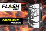 FLASHWARE: Magma 200W (Famovape)