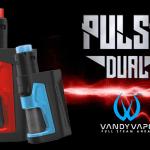 INFO BATCH : Pulse Dual (Vandy Vape)